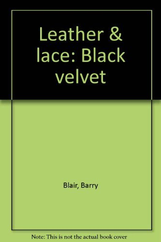Leather & lace: Black velvet (0944735142) by Blair, Barry