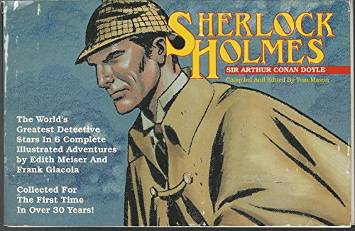 SHERLOCK HOLMES: The World's Greatest Detective Stars in 6 Complete Illutrated Adventures: ...
