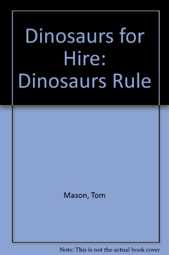 9780944735312: Dinosaurs for Hire: Dinosaurs Rule