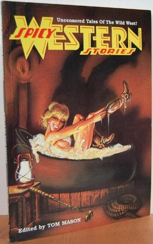 Spicy Western Stories: Uncensored Tales of the Wild West
