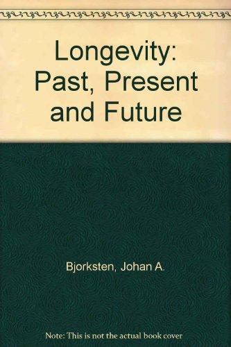 9780944747018: Longevity: Past, Present and Future