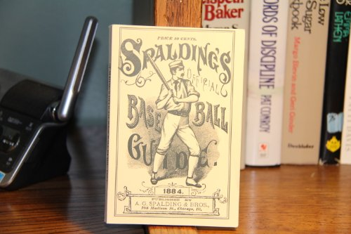 SPALDING'S BASE BALL GUIDE AND OFFICIAL LEAGUE BOOK FOR 1884. A COMPLETE HAND BOOK OF THE ...