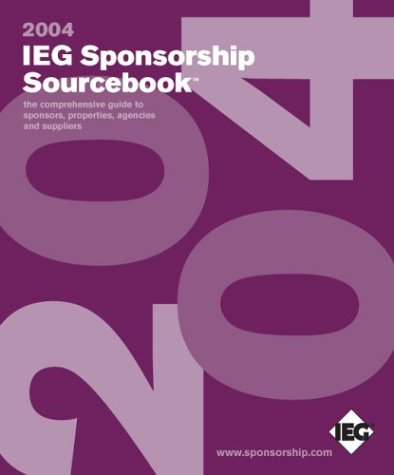 9780944807491: IEG Sponsorship Sourcebook 2004: The Comprehensive Guide to Sponsors, Properties, Agencies and Suppliers