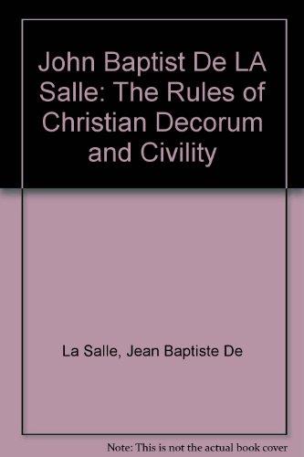 9780944808054: John Baptist De LA Salle: The Rules of Christian Decorum and Civility