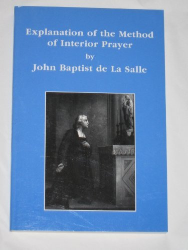 9780944808092: Explanation of the method of interior prayer (Lasallian sources)