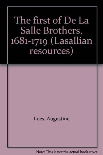 The first of De La Salle Brothers, 1681-1719 (Lasallian resources): Loes, Augustine