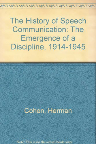 9780944811146: The History of Speech Communication: The Emergence of a Discipline, 1914-1945