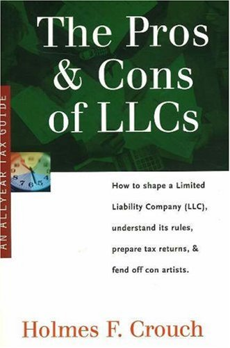 9780944817803: Pros and Cons of LLCs: How to Shape a Limited Liability Company (LLC), Understand Its Rules, Prepare Tax Returns and Fend Off Con Artists (Series 200: Investors and Business)