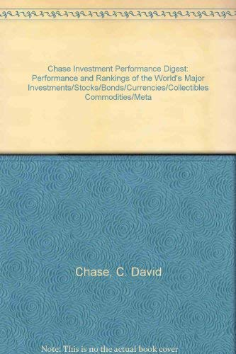 9780944822050: Chase Investment Performance Digest: Performance and Rankings of the World's Major Investments/Stocks/Bonds/Currencies/Collectibles Commodities/Meta