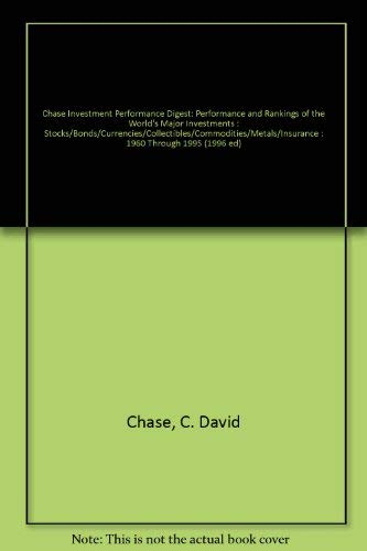 9780944822081: Chase Investment Performance Digest: Performance and Rankings of the World's Major Investments : Stocks/Bonds/Currencies/Collectibles/Commodities/Metals/Insurance : 1960 Through 1995 (1996 ed)