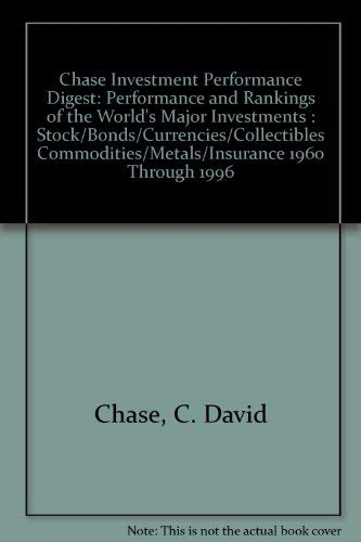 9780944822098: Chase Investment Performance Digest: Performance and Rankings of the World's Major Investments : Stock/Bonds/Currencies/Collectibles Commodities/Metals/Insurance 1960 Through 1996