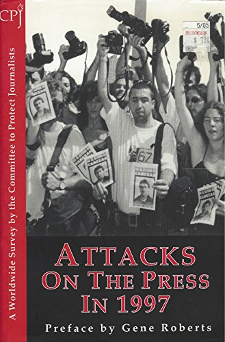 Attacks on the Press in 1997: A Worldwide Survey (Attacks on the Press Series)