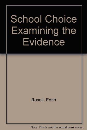 School Choice Examining the Evidence: Rasell, Edith