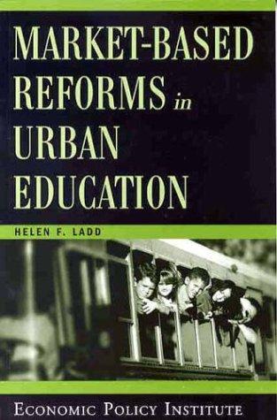 Market-Based Reforms in Urban Education (0944826989) by Ladd, Helen F.