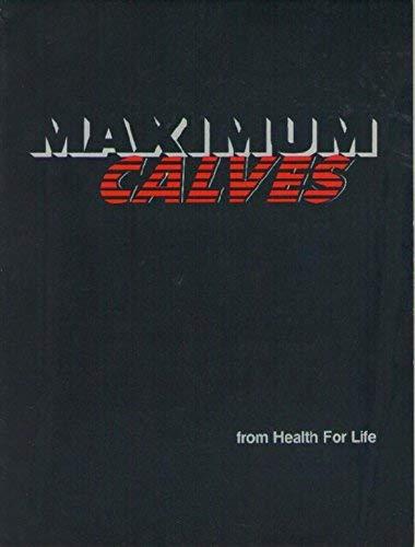 Maximum Calves: Health for Life