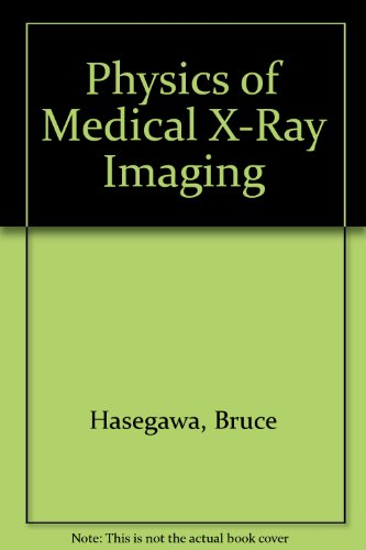 9780944838235: Physics of Medical X-Ray Imaging