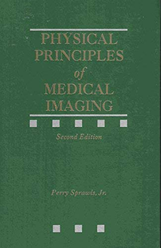 9780944838549: Physical Principles of Medical Imaging