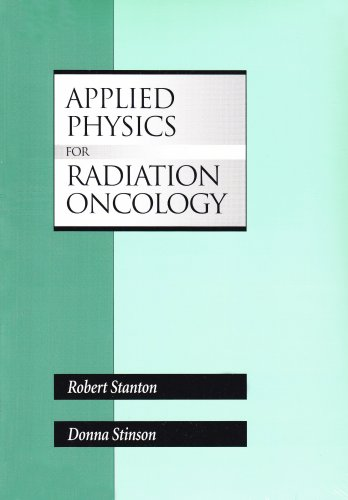 9780944838600: Applied Physics for Radiation Oncology