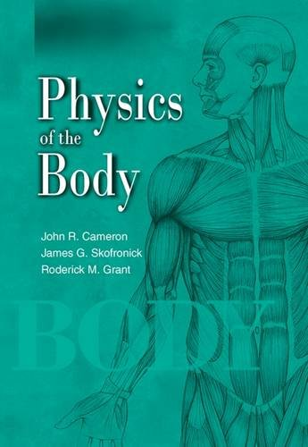 Physics of the Body (Medical Physics Series): John R. Cameron;