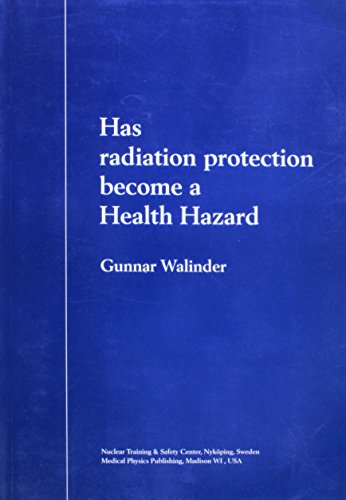 Has Radiation Protection Become a Health Hazard?