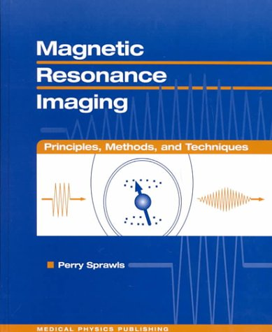 9780944838976: Magnetic Resonance Imaging: Principles, Methods, and Techniques