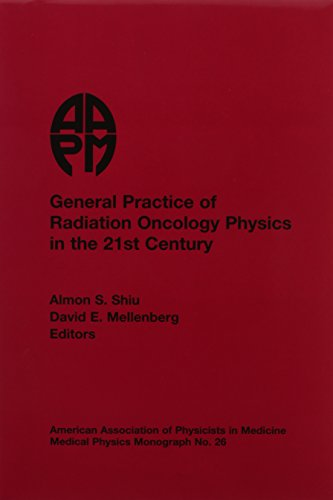 9780944838983: General Practice of Radiation Oncology Physics in the 21st Century (Medical Physics Monograph)