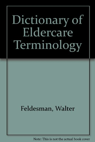 9780944847190: Dictionary of Eldercare Terminology
