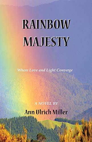 Rainbow Majesty: Ann Ulrich Miller