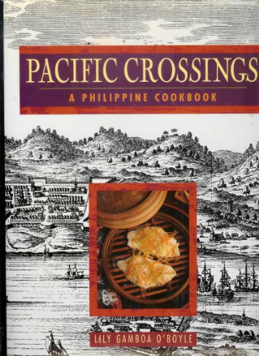 9780944863251: Pacific Crossings: A Philippine Cookbook