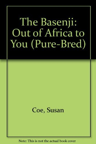 9780944875025: The Basenji: Out of Africa to You (Pure-Bred)