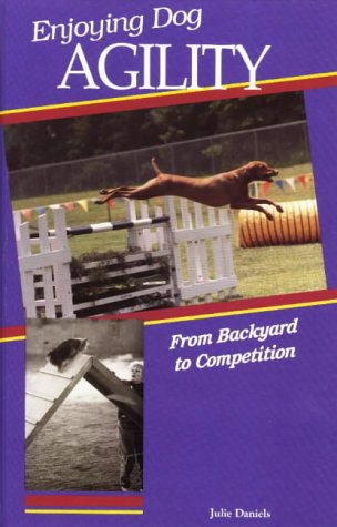 9780944875162: Enjoying Dog Agility: From Backyard to Competition