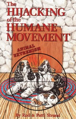 9780944875285: The Hijacking of the Humane Movement: Animal Extremism