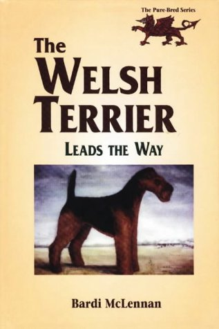 9780944875384: The Welsh Terrier Leads the Way (The Pure Bred Series)