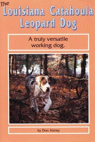 9780944875445: The Louisiana Catahoula Leopard Dog