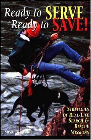 9780944875636: Ready to Serve, Ready to Save!: Strategies of Real-life Searching and Rescue Missions
