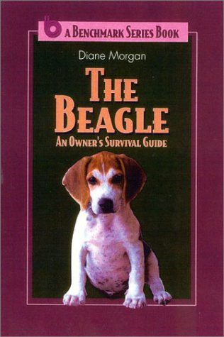 9780944875773: The Beagle: An Owner's Survival Guide (Benchmark Series Book)