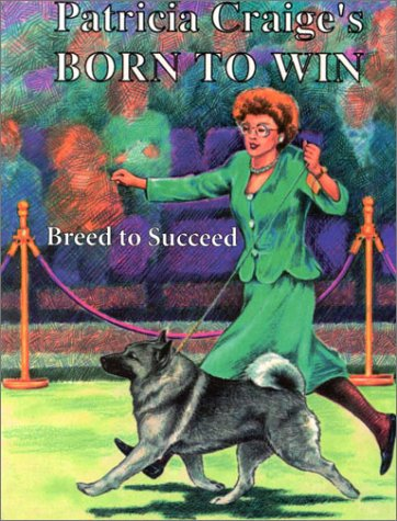 9780944875827: Born To Win: Breed to Succeed