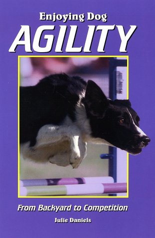 9780944875834: Enjoying Dog Agility: From Backyard to Competition