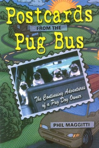 9780944875988: Postcards from the Pug Bus: The Continuing Adventures of a Pug Dog Owner