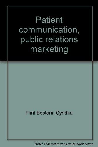 Patient Communication, Public Relations and Marketing (The Acupuncturist's Business Management ...