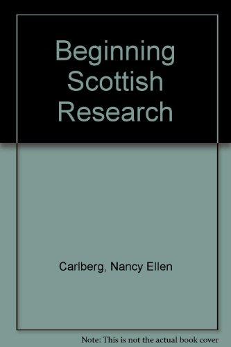 9780944878316: Beginning Scottish Research