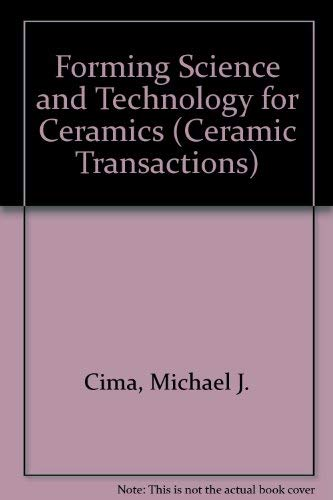 Forming Science and Technology for Ceramics (Ceramic: Michael J. Cima