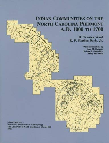 9780944913017: Indian Communities on the North Carolina Piedmont, A.D. 1000 to 1700 (Monographs/Research Laboratories of Anthropology, University of North Carolina,)