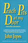Peach Pits At My Door: And Other Adventures: Jopes, John