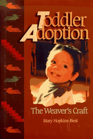 9780944934173: Toddler Adoption: The Weaver's Craft