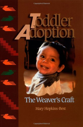 9780944934210: Toddler Adoption: The Weaver's Craft