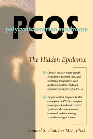9780944934258: Pcos: Polycystic Ovary Syndrome : The Hidden Epidemic