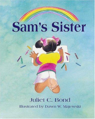 Sam's Sister: Juliet C. Bond;