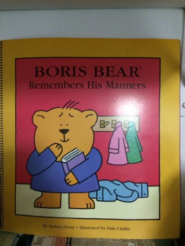 Boris Bear remembers his manners: By Andrea: Doray, Andrea