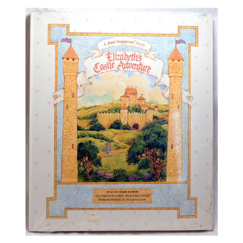 Elizabeth's castle adventure: A just suppose story: Rayburn, Cherie
